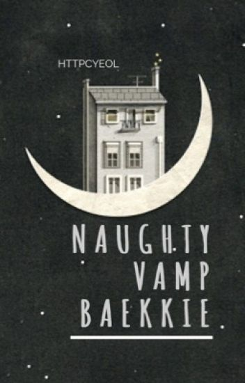 ‪    ‣ NAUGHTY VAMP BAEKKIE ;ChanBaek.