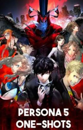 Persona 5 One-Shots by FFXVsummoner