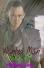 Wanted Man (Loki Fanfiction - Book #1) by McKenna_Carlin