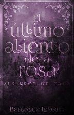 El último aliento de la rosa: Susurros de caos [Saga Inmovynnïs] by BeatriceLebrun