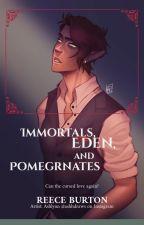 Immortals, Eden, and Pomegranates by Reecealexburton