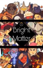 Bright Matter - AU Male Reader In Overwatch Harem! by Gunship_Serrano