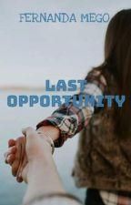 """""""Last Opportunity"""" by Dreams_Fallen"""