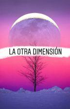La Otra Dimension by vanebellaville17