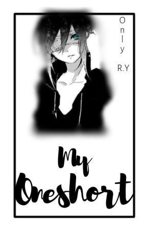 My O n e s h o r t by _-Yuri_Shin--_