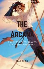 *The Arcana*Imagines,Preferences,Oneshots,and More! by Maybe_Mn