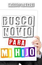 BUSCO NOVIO PARA MI HIJO by MiguelAlfonzoGuzman