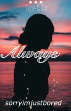 Always by sorryimjustbored
