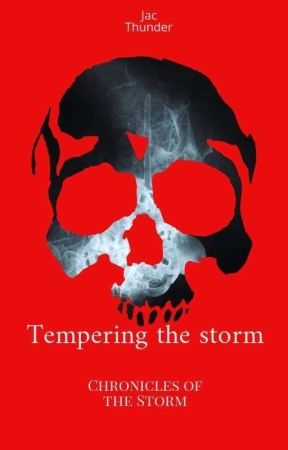 Chronicles of the Storm 2: Tempering the storm by JacThunder