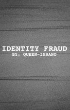 Identity Fraud by Queen-Insano