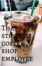 The coffee shop employee// Loki love story COMPLETED by -LokiFanficCreator-