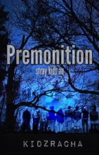 Premonition | Stray Kids AU by realkdz