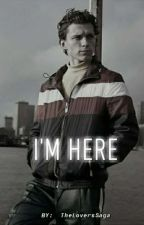 I'm Here.  [Tom Holland] by TheLoversSaga