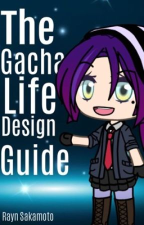 The Gachalife Design Guide by RaynSakamoto_Fanfic