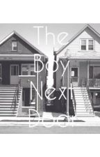 The Boy Next Door (a Cameron Dallas fan fiction) by mellowmuke