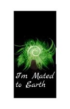 I'm mated to Earth (Book 1 Of The Elements) by lisimoore1807