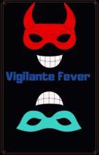 Vigilante Fever  by Caprikat