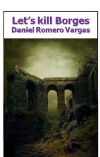 Let's kill Borges and other stories by RegisLaBrenda