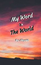 My word in the world  by Filyn20