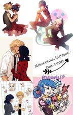 Miraculous Ladybug - One-Shots by LoveandMusik
