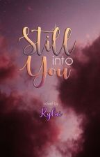 Still Into You by jAzMyNe18