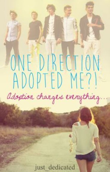 One Direction Adopted Me!? (RE-WRITING)