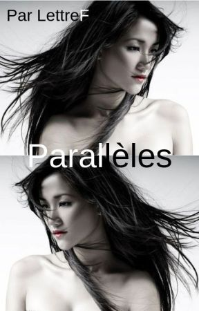 Parallèles by LettreF