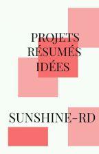 Projets, résumés et idées by Sunshine-RD