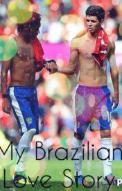 My Brazilian Love Story (Neymar and Oscar fanfic) by rosy_dos_santos11