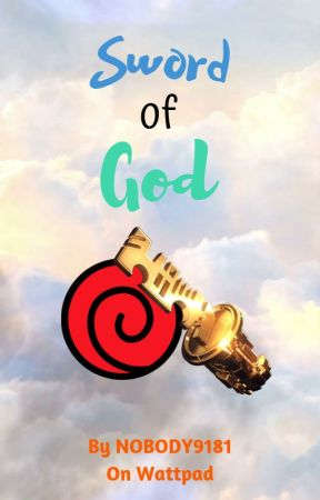 Sword of God -- A Naruto Fanfiction -   2   First Time - Wattpad