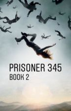 Prisoner 345 (book 2) The 100 by obsessedwthe100