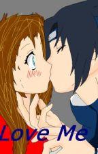 Just Love Me (Modern!Sasuke x OC) by TheEmberFox