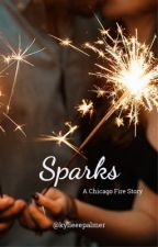 Sparks *Chicago Fire* by KylieeePalmer