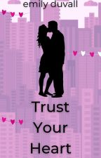 Trust Your Heart by EDuvallAuthor