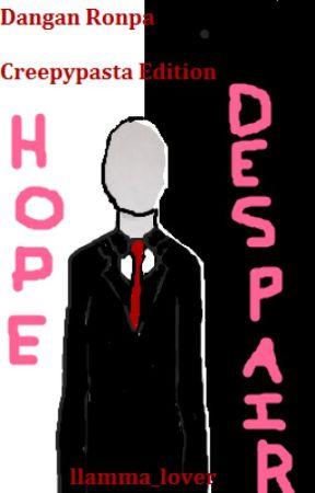 Dangan Ronpa: Creepypasta Edition by llamma_lover