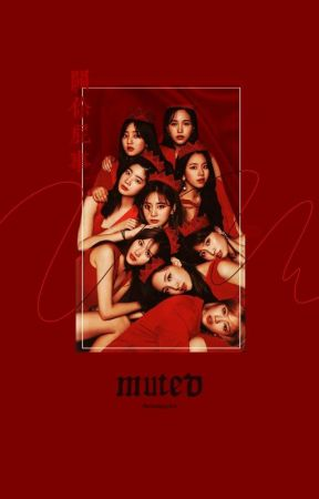 muted; twice x fem!reader by chaeyoungsplant