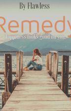 Remedy  by MissWorld2o15