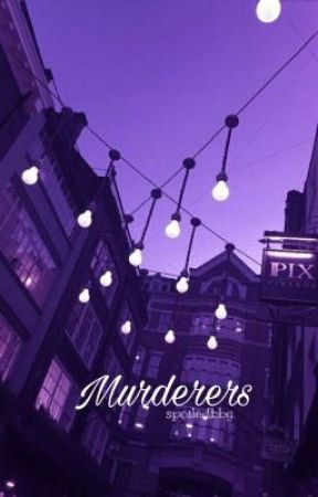 Murderers || 5sos (completed) by spoiledbbg