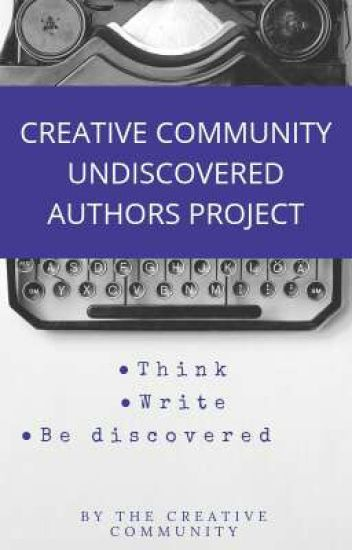 CREATIVE COMMUNITY UNDISCOVERED AUTHORS PROJECT