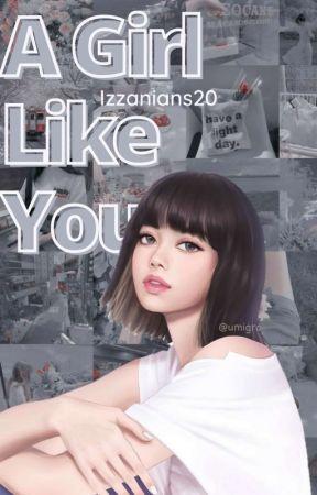 A Girl Like You by Izzanians20