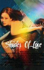 Shades Of Love ➳ Jenlisa✔️ by spicywaad