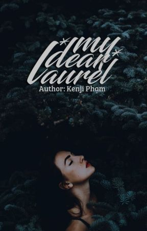 [ Oneshot ] My dear Laurel by _Kennforreal_