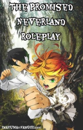 The Promised Neverland Roleplay by Inazuma11Fangirl3923