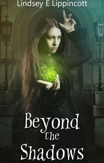 Beyond The Shadows (Shadows Saga bk3) ON HOLD