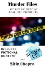 Murder Files [EDITING] by ZitinChopra