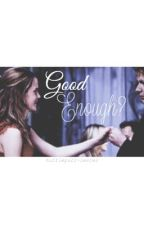 Good Enough? *Fremione* by hufflepuff-lester