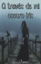 A través del oscuro iris by Livship