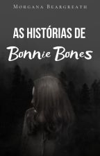 As Histórias de Bonnie Bones by MorganaBeargreath