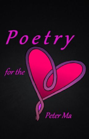 Poetry for the Heart by BeyondTheTower