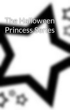The Halloween Princess Series  by hennyh101